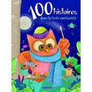 100 histoires dans la forêt enchantée